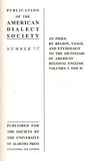 "Index by Region, Usage and Etymology to the ""Dictionary of American Regional English"", Volumes I and II"