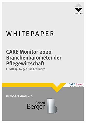 Care Monitor 2020 - Branchenbarometer der Pflegewirtschaft: COVID 19: Folgen und Learnings