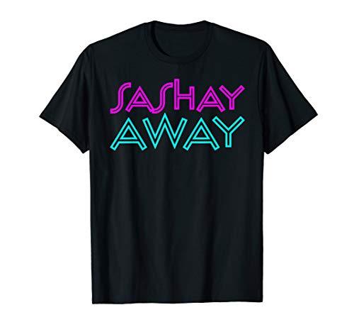 Sashay Away - Funny Drag Queen T-Shirt T-Shirt