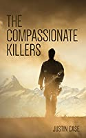 The Compassionate Killers