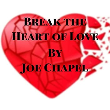 Break the Heart of Love