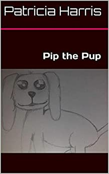 Pip the Pup by [Patricia Harris]