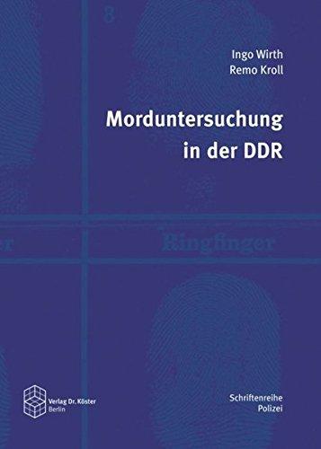 Morduntersuchung in der DDR (Schriftenreihe Polizei / Studien zur Geschichte der Verbrechensbekämpfung)
