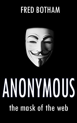 Anonymous: The Mask of The Web (English Edition)