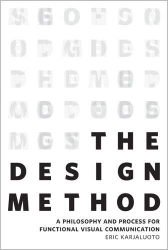 Compare Textbook Prices for Design Method, The: A Philosophy and Process for Functional Visual Communication Voices That Matter 1 Edition ISBN 9780321928849 by Karjaluoto, Eric Karjaluoto