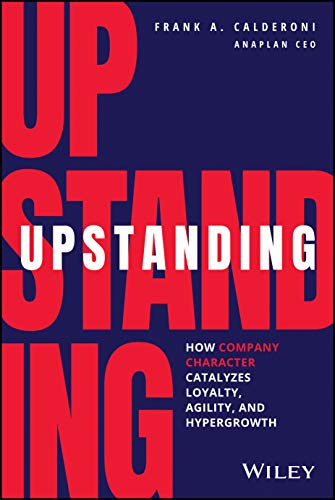 『Upstanding: How Company Character Catalyzes Loyalty, Agility, and Hypergrowth』のトップ画像