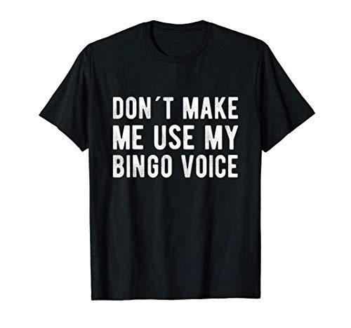 BINGO FUNNY GRANDMA BINGO WOMAN:use my bngo voice T-Shirt
