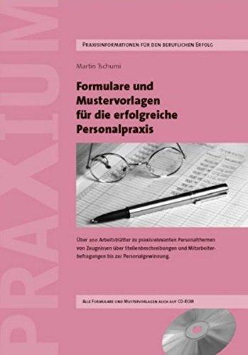 Formulare und Mustervorlagen für die Erfolgreiche Personalpraxis: Mustervorlagen für die direkte und einfache Übernahme in die HR-Praxis von ... bis zur Mitarbeiterbeurteilung