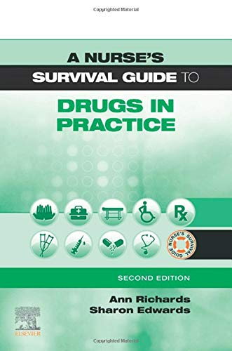 A Nurse's Survival Guide to Drugs in Practice, 2e