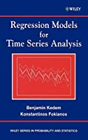 Regression Models for Time Series Analysis (Wiley Series in Probability and Statistics)
