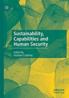Sustainability, Capabilities and Human Security