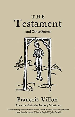 Villon, F: Testament and Other Poems: François Villon (Alma Classics)