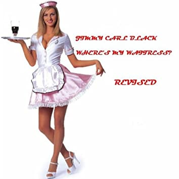 Where's My Waitress? (Revised)