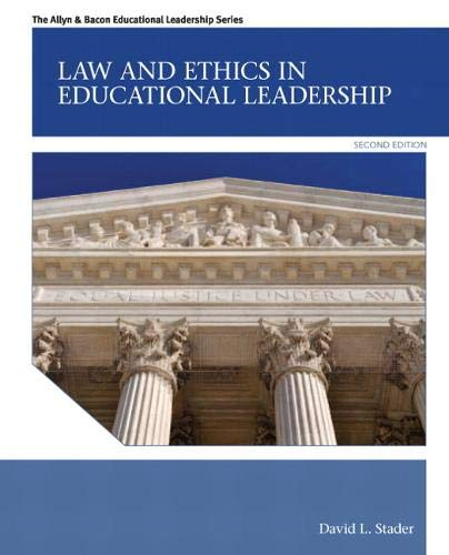Compare Textbook Prices for Law and Ethics in Educational Leadership Allyn & Bacon Educational Leadership 2 Edition ISBN 9780132685870 by Stader, David