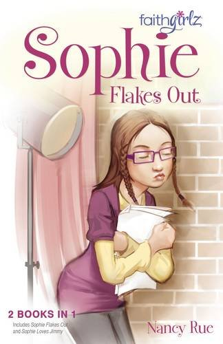 Sophie Flakes Out (Faithgirlz)
