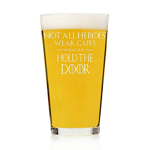 Not All Heroes Wear Capes, Some Just Hold The Door, Game of Thrones Inspired Quote, Custom 16 ounce Pint Beer Glass, Beer Glass Gift, Beer Mug Christmas Gift, Father's Gift, Husband Beer Gift.