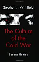 The Culture of the Cold War (American Moment)