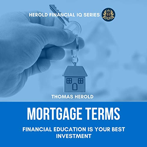 Mortgage Terms: Financial Education Is Your Best Investment audiobook cover art