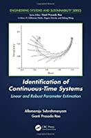 Identification of Continuous-Time Systems: Linear and Robust Parameter Estimation Front Cover