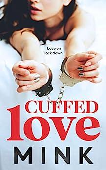 Cuffed Love by [MINK]