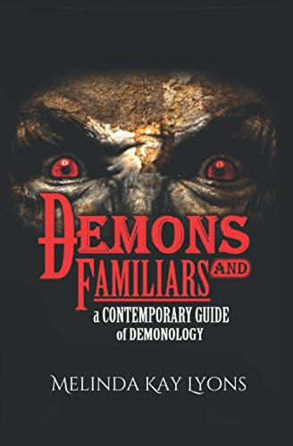 Demons And Familiars: A Contemporary Guide of Demonology