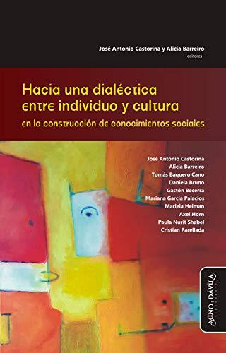 Hacia una dialéctica entre individuo y cultura en la construcción de conocimientos sociales (Estudios PSI)