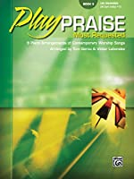 Play Praise Most Requested: 9 Piano Arrangements of Contemporary Worship Songs