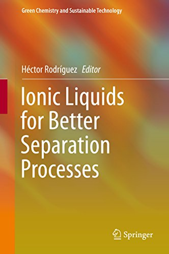 Ionic Liquids for Better Separation Processes (Green Chemistry and Sustainable Technology)