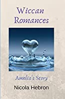 Wiccan Romances: Amelia's Story