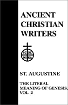 42. St. Augustine, Vol. 2: The Literal Meaning of Genesis (Ancient Christian Writers)