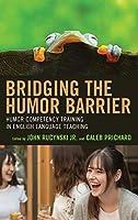 Bridging the Humor Barrier: Humor Competency Training in English Language Teaching