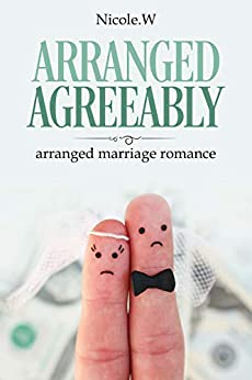 Arranged Agreeably : arranged marriage romance,oldest family,money and pedigrees. by [Nicole  Wooz]
