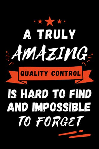 Compare Textbook Prices for A TRUELY AMAZING QUALITY CONTROL IS HARD TO FIND AND IMPOSSIBLE TO FORGET: QUALITY CONTROL Notebook Journal: 120 Lined Pages Journal Notebook  ISBN 9798522496319 by Prints, Angela