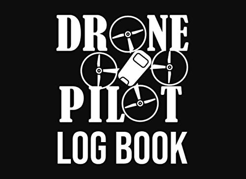 Drone Pilot Log Book: UAS Pilot Flight Repair and Maintenance Record Log Book, Unmanned Aviation & Aircraft Systems Operator Handbook, Gift for Drone Lovers, Enthusiasts & Nerds for Men and Women.
