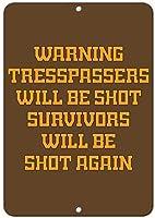 警告侵入者が撃たれる生存者が再び撃たれる面白い引用アルミニウム金属看板