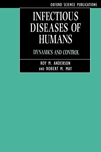 Compare Textbook Prices for Infectious Diseases of Humans: Dynamics and Control Revised ed. Edition ISBN 9780198540403 by Anderson, Roy M.,May, Robert M.,Anderson, B.