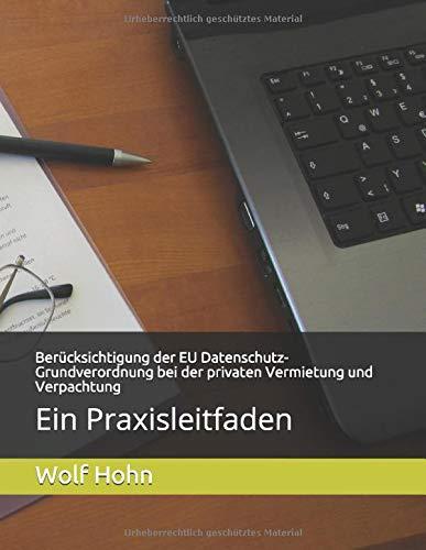 Berücksichtigung der EU Datenschutz-Grundverordnung bei der privaten Vermietung und Verpachtung: Ein Praxisleitfaden