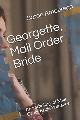 Compare Textbook Prices for Georgette, Mail Order Bride: An anthology of Mail Order Bride Romance  ISBN 9798594094017 by Amberson, Sarah