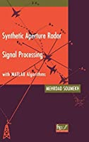 Synthetic Aperture Radar Signal Processing with MATLAB Algorithms