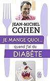 Je mange quoi... quand j'ai du diabète - Le guide pratique complet pour être en bonne santé