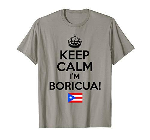 KEEP CALM I'M BORICUA! Funny Puerto Rican Pride T-shirt T-Shirt