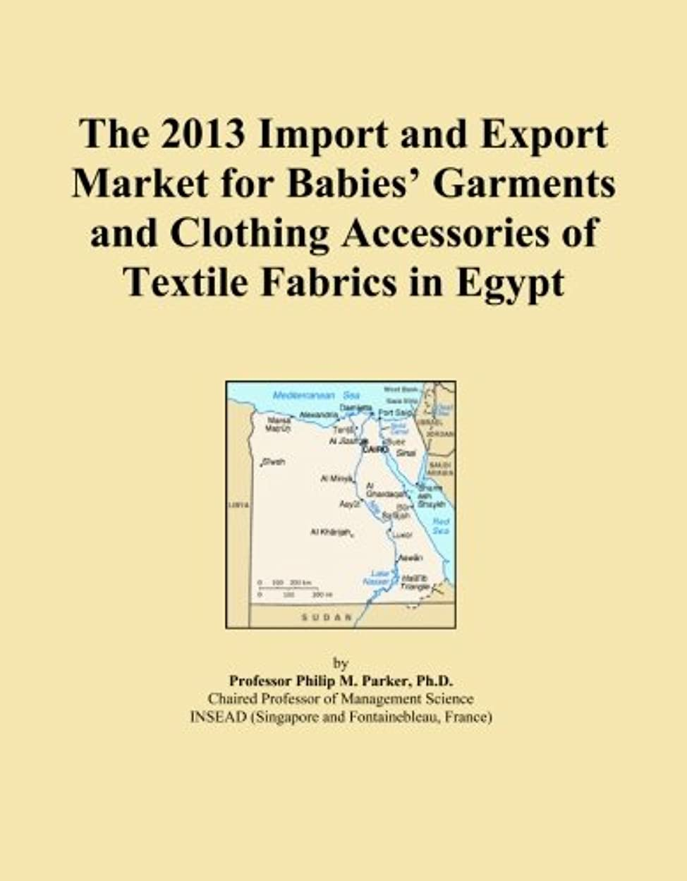 The 2013 Import and Export Market for Babies' Garments and Clothing Accessories of Textile Fabrics in Egypt