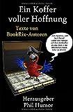 Ein Koffer voller Hoffnung: Texte von BookRix-Autoren