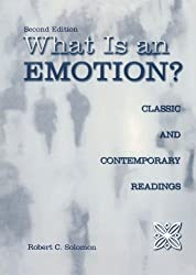 What Is an Emotion?: Classic and Contemporary Readings - Robert C. Solomon Book Cover