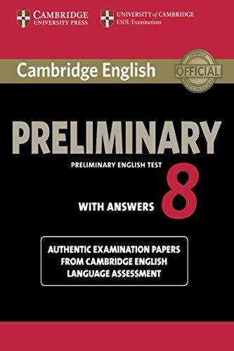 Cambridge English Preliminary 8 Student's Book with Answers: Authentic Examination Papers from Cambridge English Language Assessment: Vol. 8 (PET Practice Tests)