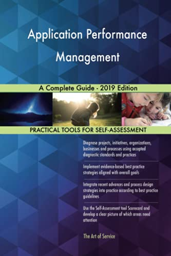 Application Performance Management A Complete Guide - 2019 Edition