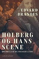 Holberg og hans scene. Opførelser og fremstillere