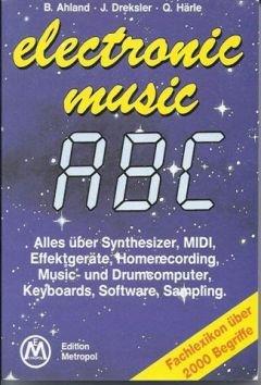ELECTRONIC MUSIC ABC - arrangiert für Keyboard [Noten / Sheetmusic] Komponist: AHLAND + DREKSLER + HAERLE