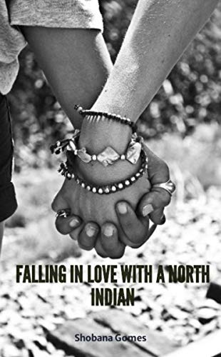 Falling in Love with a North Indian by [Shobana Gomes]