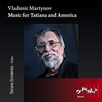 Vladimir Martynov: Music for Tatiana and America